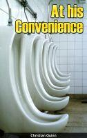 Christian Quinn - At His Convenience (Gay Watersports Erotic Short Story)
