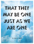 That They May Be One Just As We Are One by Jack A. Albert