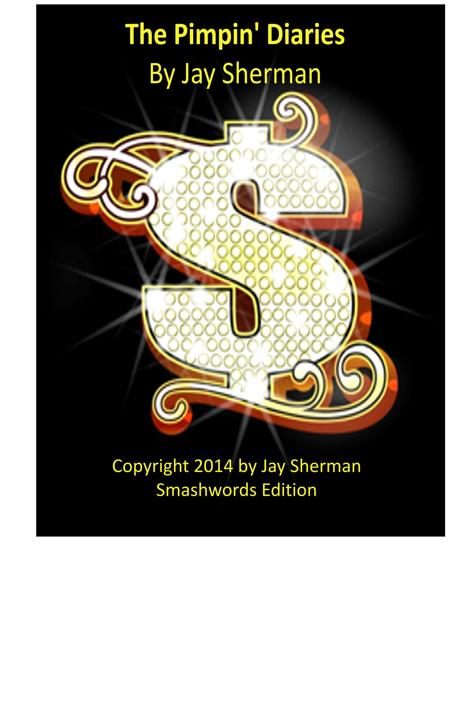 The Pimpin' Diaries, an Ebook by Jay Sherman