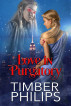 Love In Purgatory by Timber Philips