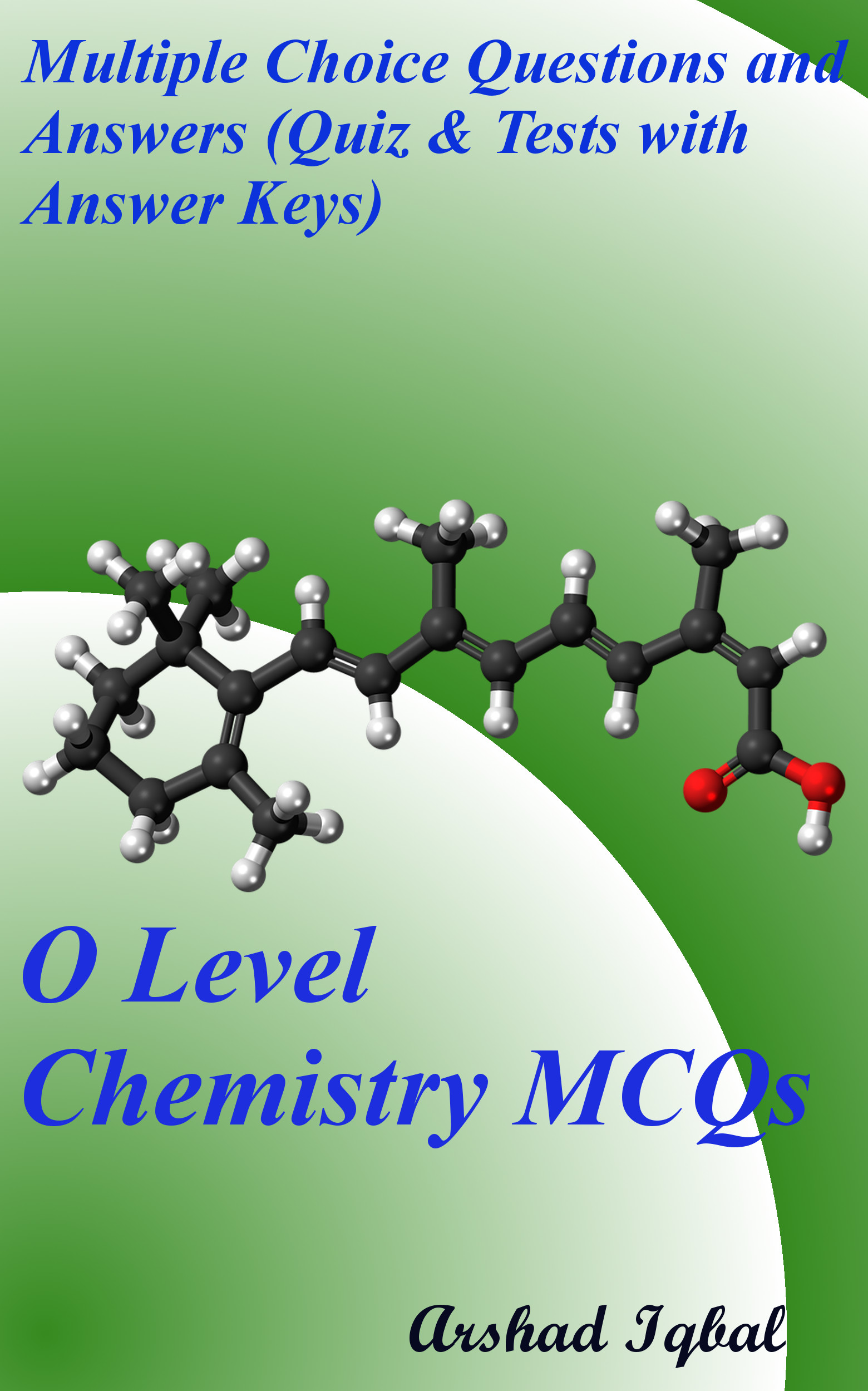 O Level Chemistry MCQs: Multiple Choice Questions and Answers (Quiz & Tests  with Answer Keys), an Ebook by Arshad Iqbal