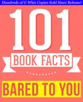 G Whiz - Bared to You by Silvia Day - 101 Amazingly True Facts You Didn't Know