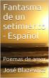 fantasma de un sentimiento - Español by josé b. blazewicz