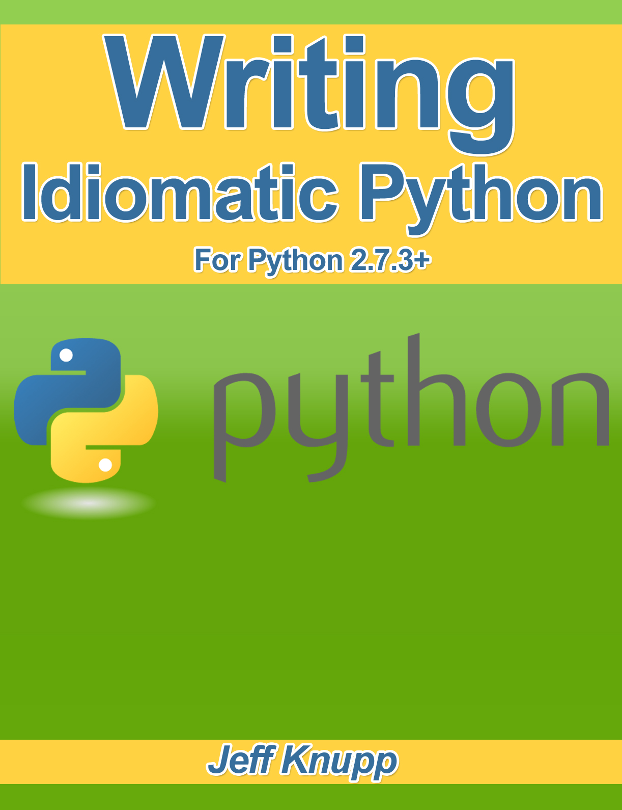 Writing Idiomatic Python 2 7+ PDF, an Ebook by Jeff Knupp