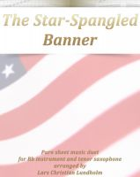Pure Sheet Music - The Star-Spangled Banner Pure sheet music duet for Bb instrument and tenor saxophone arranged by Lars Christian Lundholm