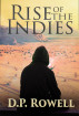 Rise of the Indies by D.P. Rowell