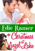 Edie Ramer - Christmas at Angel Lake, Rescued Hearts, Book 2