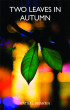 Two Leaves In Autumn by Vatsal Sharma