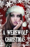 C.M. Stunich - A Werewolf Christmas