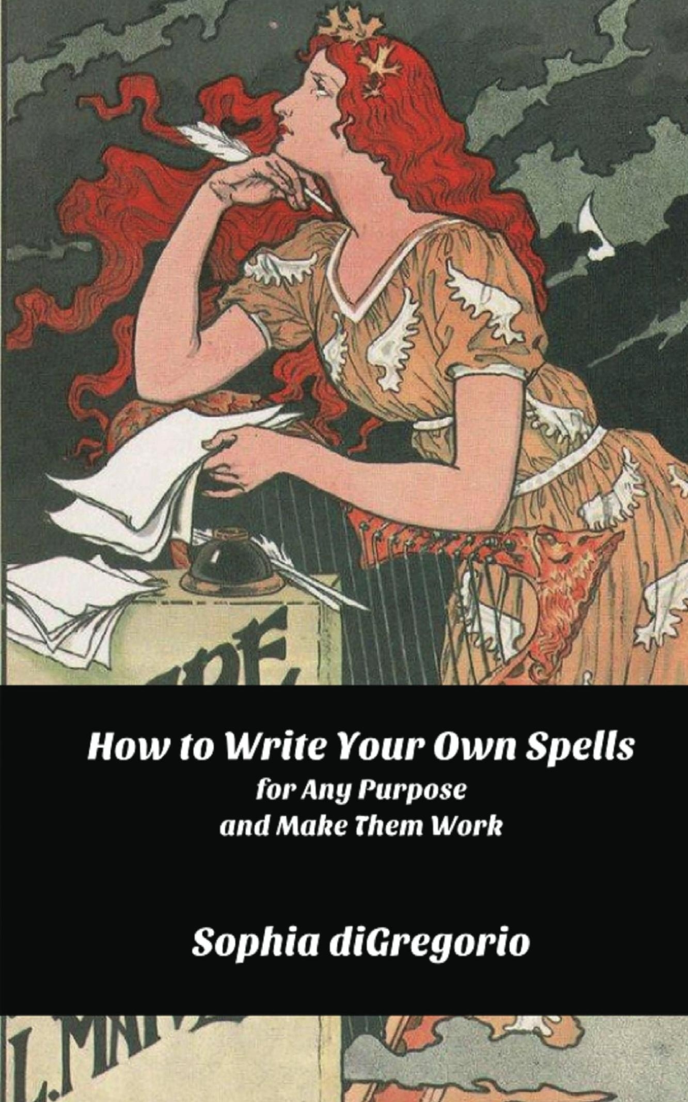 How to Write Your Own Spells for Any Purpose and Make Them Work by Sophia diGregorio