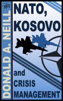 D. Alexander Neill - NATO, Kosovo and Crisis Management
