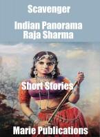 Raja Sharma - Scavenger-Indian Panorama-Short Stories-Part One