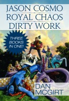 Dan McGirt - Jason Cosmo - Royal Chaos - Dirty Work