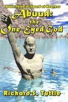 Richard S. Tuttle - Abuud: the One-Eyed God (Sword of Heavens #3)