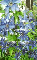 Sharon K. Garner - Lunchtime Reads: Mystery 2, Guided Imagery
