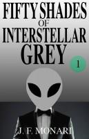 J.F. Monari - Fifty Shades of Interstellar Grey 1