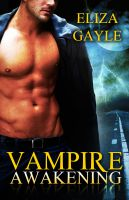 Eliza Gayle - Vampire Awakening