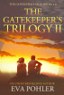 The Gatekeeper's Trilogy Two: Books 4-6 of The Gatekeeper's Saga by Eva Pohler