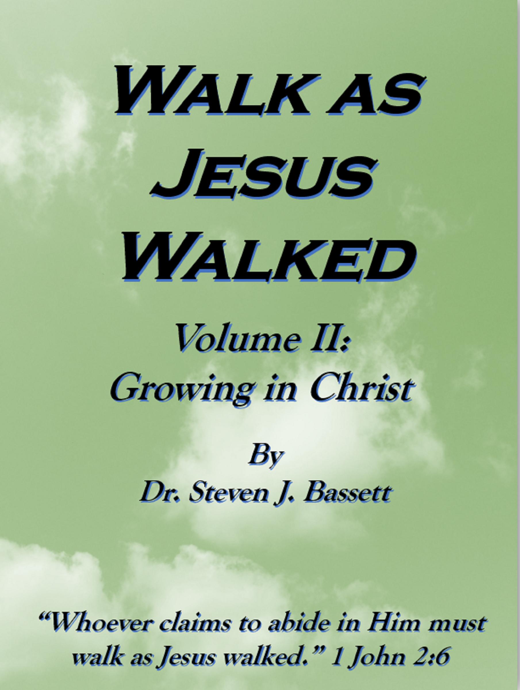 smashwords walk as jesus walked volume ii growing in christ a