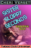 Cheri Verset - Sister Sloppy Seconds - Creampie Slut