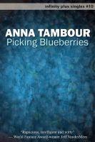 Anna Tambour - Picking Blueberries
