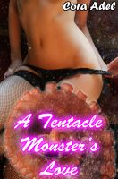 Cora Adel - A Tentacle Monster's Love (Tentacle Breeding)