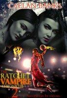 The Ratchet Vampire Chronicles 2