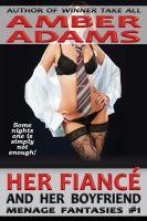 Amber Adams - Her Fiancé And Her Boyfriend (Menage Fantasies)