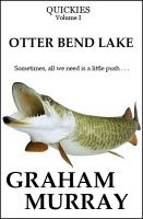 Cover for 'QUICKIES: Otter Bend Lake'