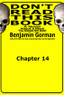 Don't Read This Book, Chapter 14 by Benjamin Gorman