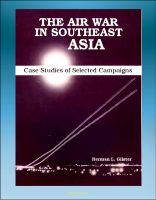 Progressive Management - The Air War in Southeast Asia: Case Studies of Selected Campaigns - Vietnam War, Ho Chi Minh Trail, Linebacker, All-weather Bombing, Strike Patterns, Campaign Impact
