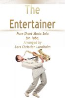 Pure Sheet Music - The Entertainer Pure Sheet Music Solo for Tuba, Arranged by Lars Christian Lundholm
