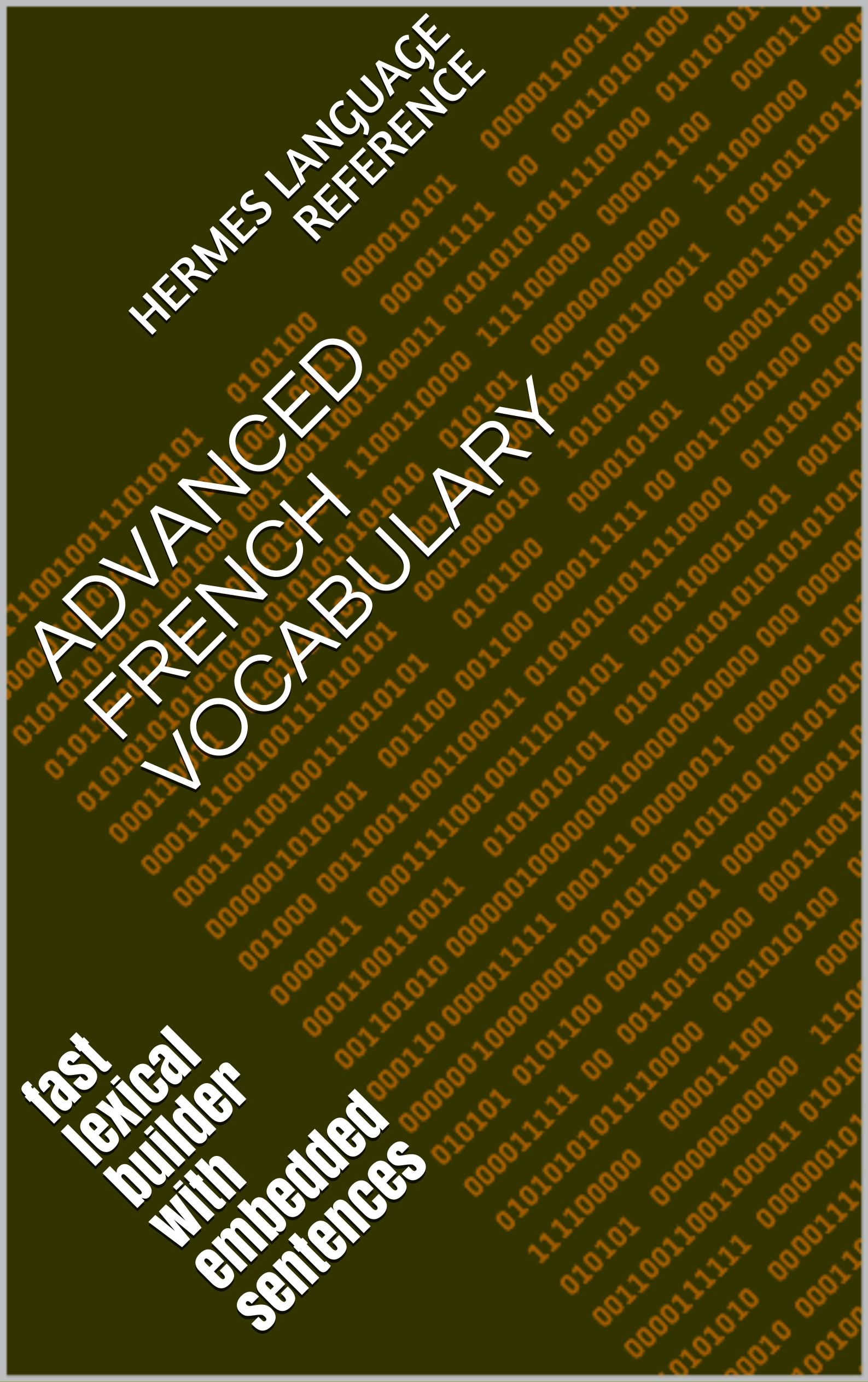 Advanced French Vocabulary: Embedded in Sentences, an Ebook by Hermes  Language Reference