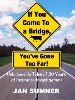 Jan Sumner - If You Come To A Bridge, You've Gone Too Far!