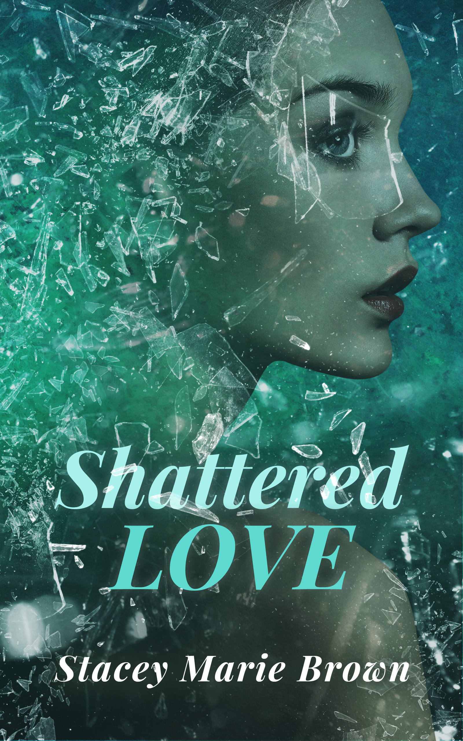 Shattered Love (Blinded Love Series #1), an Ebook by Stacey Marie Brown