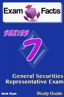 Derek Bryan - Exam Facts Series 7 General Securities Representative Exam Study Guide