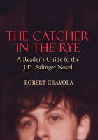Robert Crayola - The Catcher in the Rye: A Reader's Guide to the J.D. Salinger Novel