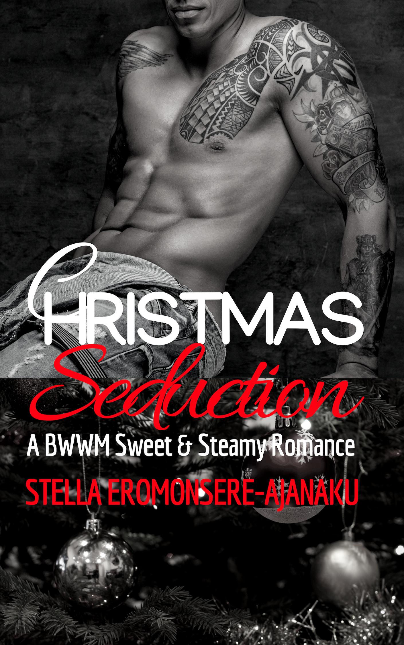 CHRISTMAS Seduction ~ A BWWM Sweet & Steamy Romance, an Ebook by Stella  Eromonsere-Ajanaku