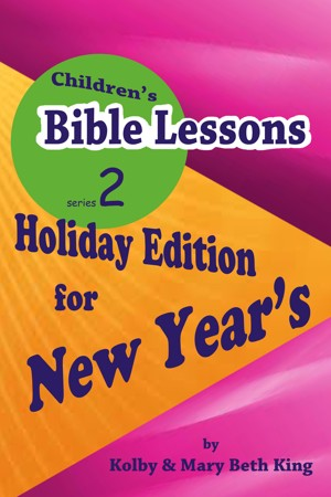 Smashwords Childrens Bible Lessons New Years A Book By Kolby