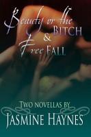 Jasmine Haynes - Jasmine Haynes Anthology: Beauty or the Bitch and Free Fall