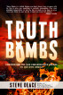 Truth Bombs: Confronting the Lies Conservatives Believe (To Our Own Demise) by Steve Deace