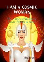 The Abbotts - I am a Cosmic Woman! - The women of Bellatrix, Taxos, Pentax & more!