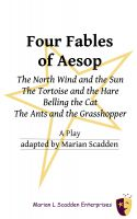 Marian Scadden - Four Fables of Aesop: The North Wind and the Sun, The Tortoise and the Hare, Belling the Cat, The Ants and the Grasshopper