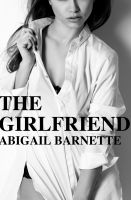 Abigail Barnette - The Girlfriend