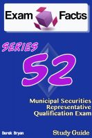 Derek Bryan - Exam Facts Series 52 Municipal Securities Representative Exam Study Guide