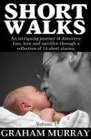 Cover for 'Short Walks: Volume I'
