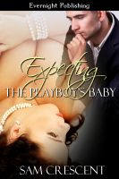 Sam Crescent - Expecting the Playboy's Baby
