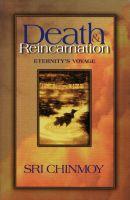 Sri Chinmoy - Death and Reincarnation