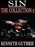 Kenneth Guthrie - Sin: The Collection 2 (Stories 5-8)