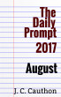 The Daily Prompt 2017: August by J. C. Cauthon